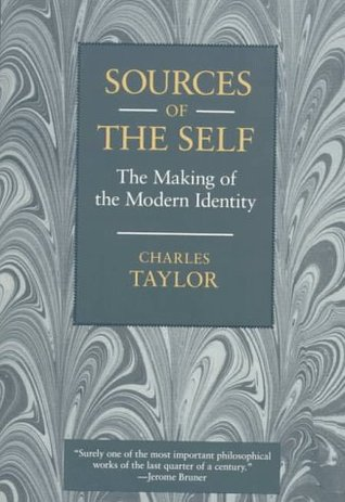 Sources of the Self by Charles Taylor
