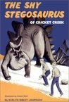 The Shy Stegosaurus of Cricket Creek (The Shy Stegosaurus #1)