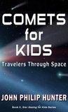 COMETS for KIDS: Travelers through Space 2014-2015 (Star Gazing for Kids)