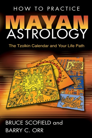 How to Practice Mayan Astrology: The Tzolkin Calendar and Your Life Path