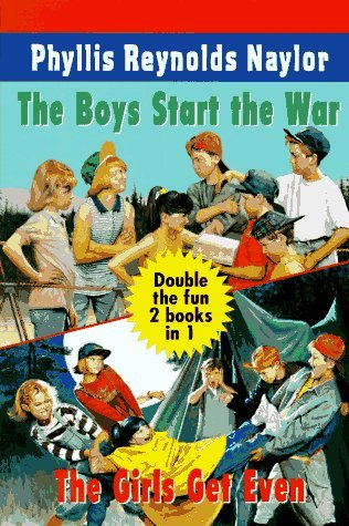 The Boys Start the War, the Girls Get Even by Phyllis Reynolds Naylor