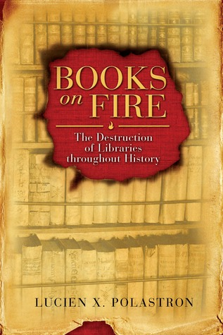 Books on Fire by Lucien X. Polastron