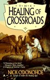 The Healing of Crossroads (Crossroads, 3)
