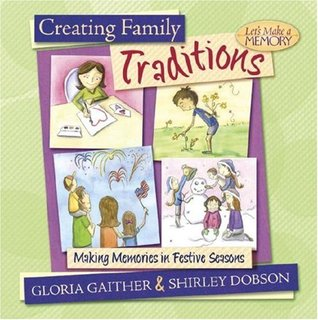 Creating Family Traditions by Gloria Gaither
