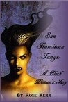 San Franciscan Fangs: A Black Woman's Fury