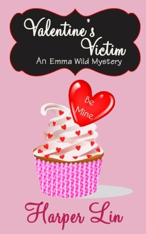 Valentine's Victim (An Emma Wild Holiday Mystery #4)