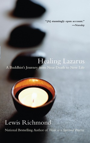 Healing Lazarus: A Buddhist's Journey from Near Death to New Life