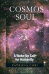 The Cosmos of Soul: A Wake-Up Call For Humanity (Sirian Revelations Trilogy, #1)