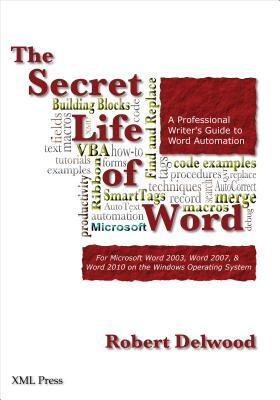 The Secret Life of Word: A Professional Writer's Guide to Microsoft Word Automation