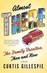 Almost There: The Family Vacation, Then and Now