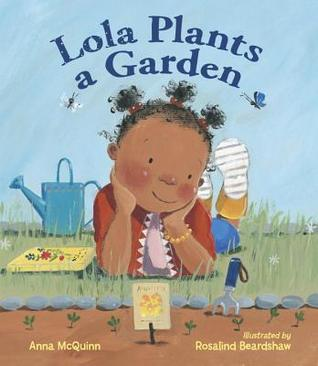 lola plants a garden by anna mcquinn reviews discussion bookclubs lists