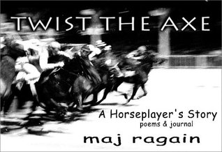 Twist the Axe: A Horseplayer's Story