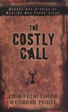 Modern-Day Stories of Muslims Who Found Jesus (The Costly Call, #1)