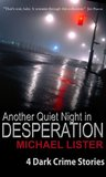 Another Quiet Night in Desperation and Other Stories