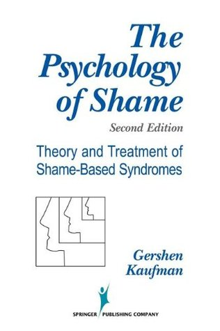The Psychology of Shame: Theory and Treatment of Shame-Based Syndromes