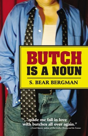 Butch Is a Noun by S. Bear Bergman