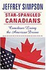 Star-spangled Canadians: Canadians living the American dream