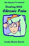 Life Lessons I've Learned Dealing with Chronic Pain (Life Lesson I've Learned)