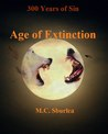 Age Of Extinction (300 Years Of Sin, #2)
