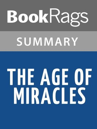 The Age of Miracles by Karen Thompson Walker l Summary & Study Guide