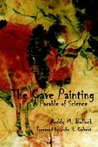 The Cave Painting: A Parable of Science