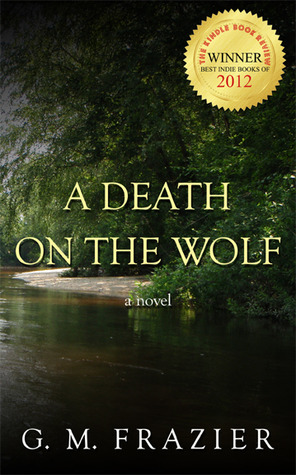 A Death on the Wolf by G.M. Frazier