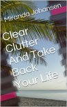 Clear Clutter And Take Back Your Life