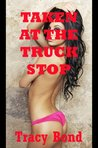 TAKEN AT THE TRUCK STOP: A BDSM First Anal Sex Short (Tracy's Bound Sluts)
