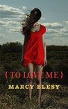 To Love Me (To Know Me, #2)