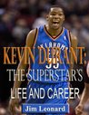 Kevin Durant-The Superstar's Life and Career