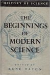 History of Science. The Beginnings of Modern Science From 1450 to 1800.