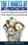 Stop Procrastination: 30 Proven Strategies To Motivate Yourself And Stop Being Lazy