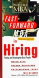 The Fast Forward MBA in Hiring: Finding and Keeping the Best People