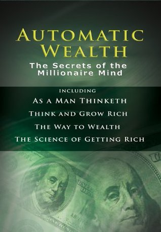 Automatic Wealth: The Secrets of the Millionaire Mind