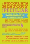 A People's History of the Peculiar: A Freak Show of Facts, Random Obsessions and Astounding Truths