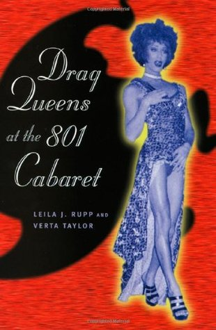 Drag Queens at the 801 Cabaret by Leila J. Rupp