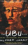 The Ubu Plays by Alfred Jarry