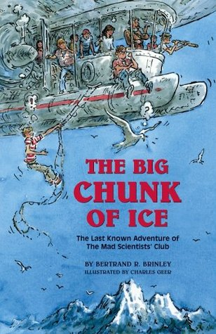 The Big Chunk of Ice by Bertrand R. Brinley