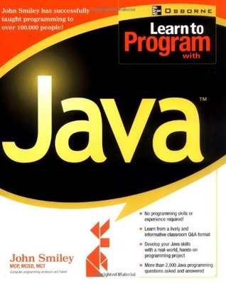 Learn to Program with Java by John Smiley