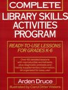 Complete Library Skills Activities Program: Ready-To-Use Lessons for Grades K-6
