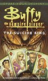 The Suicide King (Buffy the Vampire Slayer: Season 2, #2)