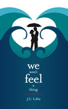 We Won't Feel a Thing by J.C. Lillis