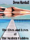 The Lives and Loves of The Modern Goddess