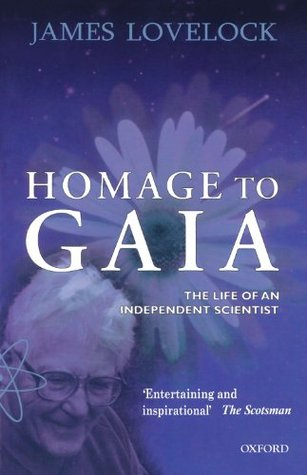 Homage to Gaia by James E. Lovelock