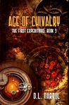Age of Chivalry (The First Expeditions #3)