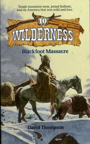 Blackfoot Massacre (Wilderness, #10)