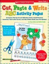 Cut, Paste  Write ABC Activity Pages: 26 Lessons That Use Art and Alliterative Poetry to Build Phonemic Awareness, Teach Letter Sounds, and Help Children Really Learn the Alphabet