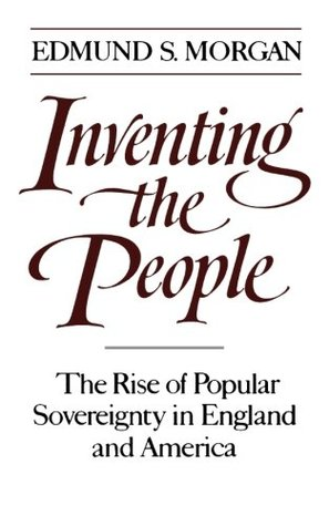 Inventing the People by Edmund S. Morgan