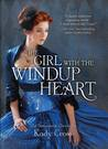 The Girl with the Windup Heart (Steampunk Chronicles, #4)