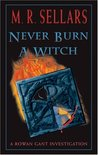 Never Burn a Witch (A Rowan Gant Investigation #2)
